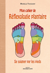 Mon cahier de reflexologie plantaire murielle Toussaint
